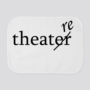 Theatre Re or Theater Er Burp Cloth